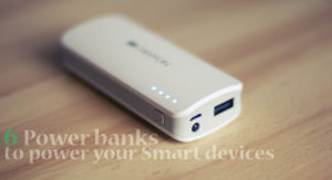 6 Power banks to power your Smart devices