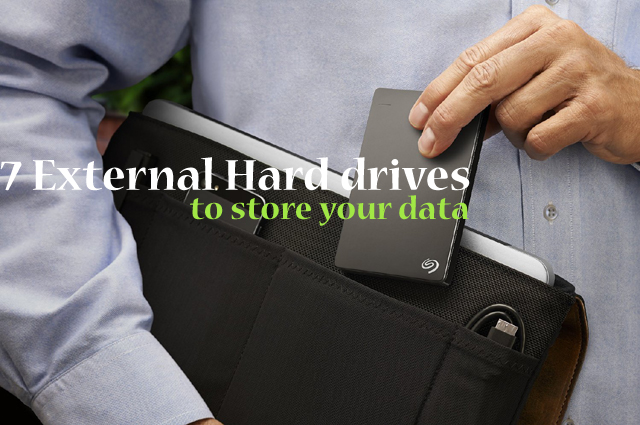 7 External Hard drives to store your data