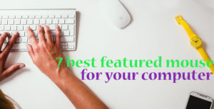 7 best featured mouse for your computer