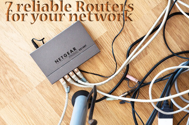 7 reliable Routers for your network