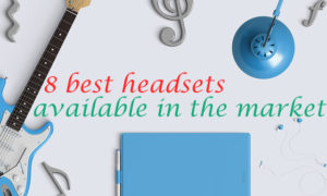 8 best headsets available in the market