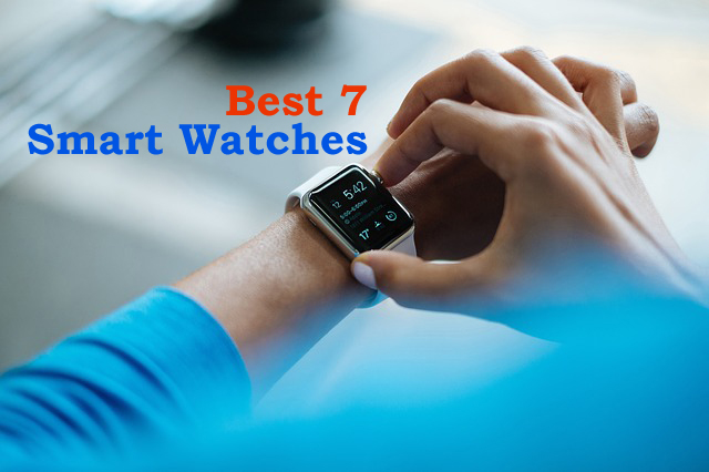 Best 7 Smart Watches